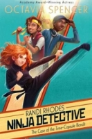 The Case of the Time Capsule Bandit (Randi Rhodes, Ninja Detective #1)