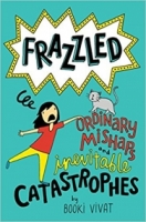 Frazzled: Ordinary Mishaps and Inevitable Catastrophes