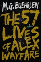 The 57 Lives of Alex Wayfare (Alex Wayfare #1)