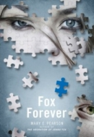 Fox Forever (Jenna Fox Chronicles #3)