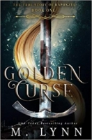 Golden Curse (The True Story of Rapunzel)