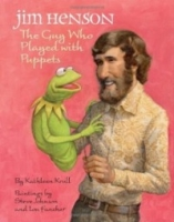 Jim Henson The Guy Who Played with Puppets