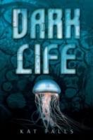 Dark Life (Dark Life #1)