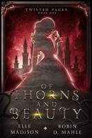 Of Thorns and Beauty (Twisted Pages Book 1)