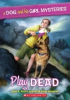 Play Dead (A Dog and His Girl Mysteries #1)