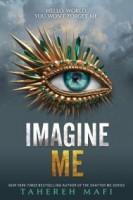 Imagine Me (Shatter Me #6)