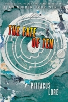 The Fate of Ten (Lorien Legacies #6)