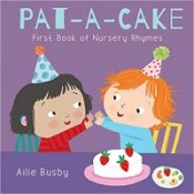 Pat-A-Cake: First Book of Nursery Rhymes