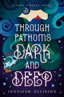 Through Fathoms Dark and Deep