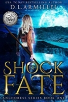 Shock of Fate: Anchoress Series Book One