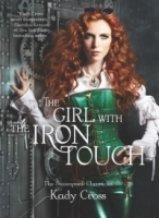 The Girl with the Iron Touch (The Steampunk Chronicles #3)