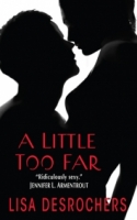 A Little Too Far (A Little Too Far #1)