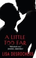 A Little Too Far (A Little Too Far #1)