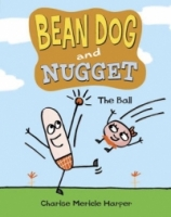 The Ball (Bean Dog and Nugget)