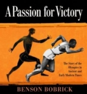 A Passion for Victory: The Story of the Olympics in Ancient and Early Modern Times