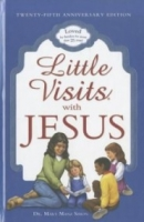 Little Visits with Jesus (25th Anniversary Edition)