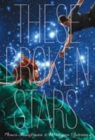 These Broken Stars (Starbound #1)