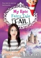 My Epic Fairy Tale Fail (My Very Unfairy Tale Life #2)