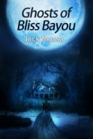 Ghosts of Bliss Bayou cover