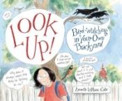 Look Up!: Bird-Watching in Your Own Backyard
