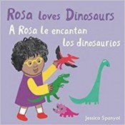 Rosa Loves Dinosaurs / A Rosa Le Encantan Los Dinosaurios