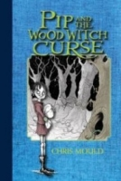 Pip and the Wood Witch Curse