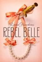 Rebel Belle (Rebel Belle #1)