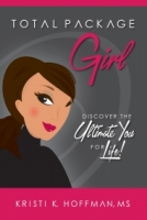 Total Package Girl: Discover the Ultimate You for Life
