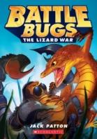 Battle Bugs #1: The Lizard War