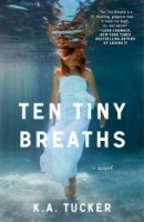 Ten Tiny Breaths (Ten Tiny Breaths #1)