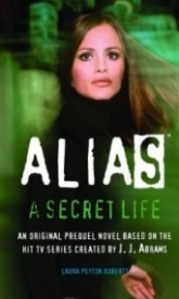 A Secret Life (Alias Prequel #2)