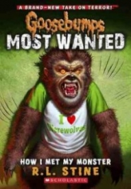 How I Met My Monster (Goosebumps Most Wanted #3)