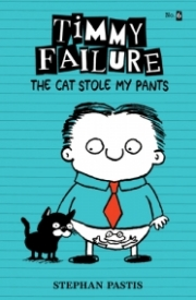 The Cat Stole My Pants (Timmy Failure #6)