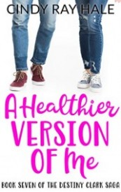 A Healthier Version of Me (The Destiny Clark Saga Book 7)