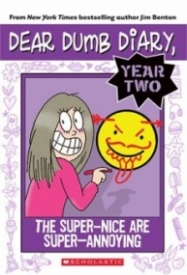 The Super-Nice Are Super-Annoying (Dear Dumb Diary  Year Two #2)