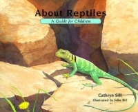 About Reptiles: A Guide for Children