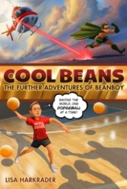 Cool Beans: The Further Adventures of Beanboy (Beanboy #2)