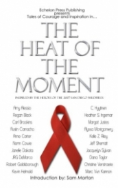 The Heat of the Moment, Anthology benefiting the 2007 San Diego Wildfire Survivors
