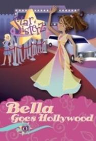 Bella Goes Hollywood (Star Sisterz)