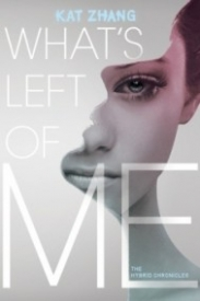 What's Left of Me (The Hybrid Chronicles #1)
