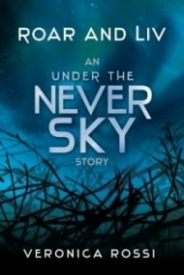 Roar and Liv: An Under The Never Sky Story (Under the Never Sky #0.5)