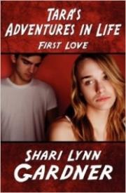 Tara's Adventures in Life: First Love