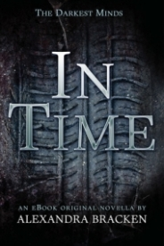 In Time (The Darkest Minds #1.5)