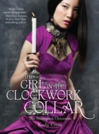 The Girl in the Clockwork Collar (The Steampunk Chronicles, Book 2)