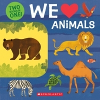 We Love Animals: Two Books in One!