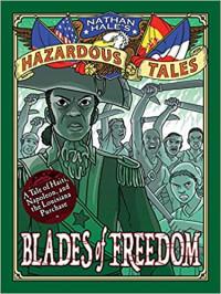Blades of Freedom (Nathan Hale's Hazardous Tales #10)