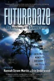 Futuredaze: An Anthology of YA Science Fiction (Futuredaze #1)