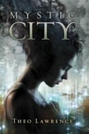 Mystic City (Mystic City #1)