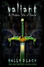 Valiant : A Modern Tale of Faerie (The Modern Faerie Tales #2)