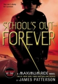 School's Out—Forever (Maximum Ride #2)